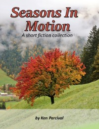 Cover Seasons In Motion a Short Fiction Collection