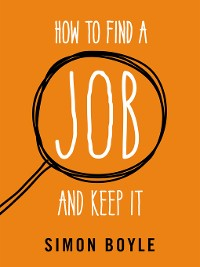 Cover How to Find a Job and Keep It