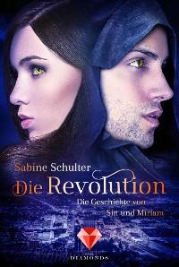 Cover Die Revolution (Die Geschichte von Sin und Miriam 3)