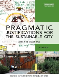 Cover Pragmatic Justifications for the Sustainable City