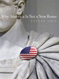 Cover Why America Is Not a New Rome