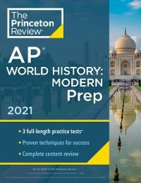 Cover Princeton Review AP World History: Modern Prep, 2021