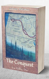 Cover The Conquest: The True Story of Lewis & Clark
