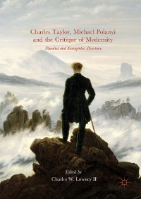 Cover Charles Taylor, Michael Polanyi and the Critique of Modernity