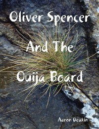 Cover Oliver Spencer and the Ouija Board