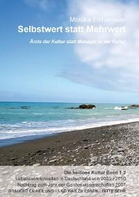 Cover Ärzte der Kultur statt Manager in der Kultur - Die heillose Kultur - Band 1.2