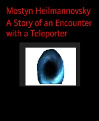 Cover A Story of an Encounter with a Teleporter