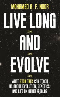 Cover Live Long and Evolve
