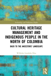 Cover Cultural Heritage Management and Indigenous People in the North of Colombia