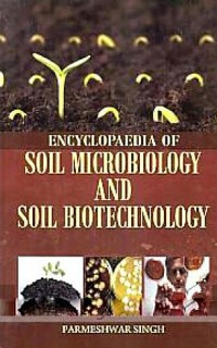 Cover Encyclopaedia of Soil Microbiology and Soil Biotechnology