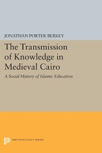 Cover The Transmission of Knowledge in Medieval Cairo