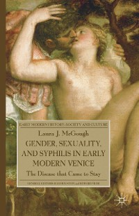 Cover Gender, Sexuality, and Syphilis in Early Modern Venice