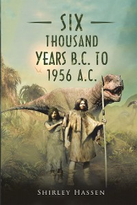 Cover Six Thousand Years B.C. to 1956 A.C.