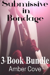 Cover Submissive in Bondage 3 Book Bundle