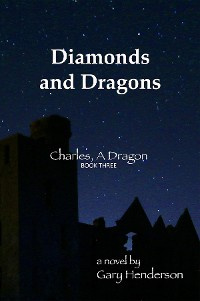 Cover Diamonds and Dragons: Charles, A Dragon