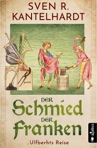 Cover Der Schmied der Franken. Ulfberhts Reise