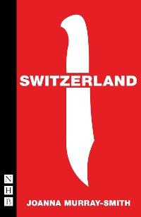 Cover Switzerland (NHB Modern Plays)