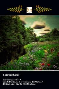 Cover Das Tanzlegendchen / Vom Fichtenbaum, dem Teiche und den Wolken / Die Leute von Seldwyla - Eine Einleitung