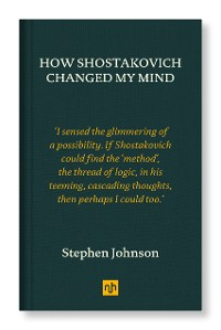 Cover How Shostakovich Changed My Mind