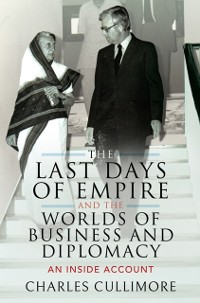 Cover Last Days of Empire and the Worlds of Business and Diplomacy