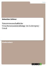 Cover Naturwissenschaftliche Ursachenzusammenhänge im Lederspray - Urteil