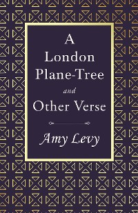 Cover A London Plane-Tree - And Other Verse