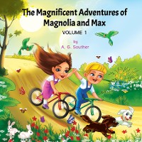Cover THE MAGNIFICENT ADVENTURES OF MAGNOLIA AND MAX