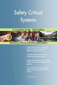 Cover Safety Critical Systems A Complete Guide - 2020 Edition