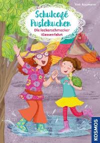 Cover Schulcafé Pustekuchen, 3, Die leckerschmecker Klassenfahrt