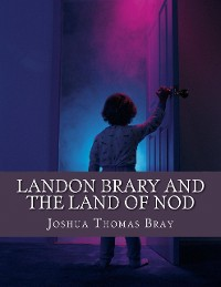 Cover Landon Brary and The Land of Nod