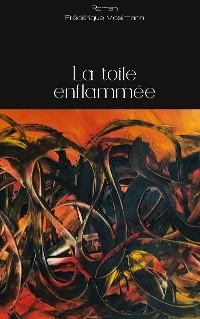 Cover La toile enflammée