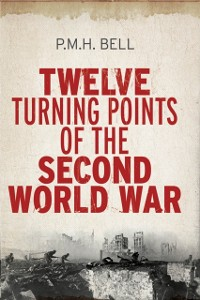 Cover Twelve Turning Points of the Second World War