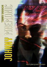 Cover JOHNNY MNEMONIC - Ein Cyberpunk-Roman