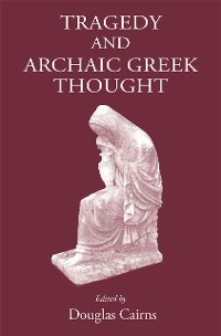 Cover Tragedy and Archaic Greek Thought