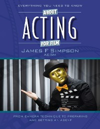 Cover Everything You Need to Know About Acting for Film