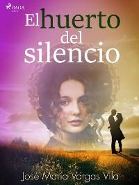 Cover El huerto del silencio