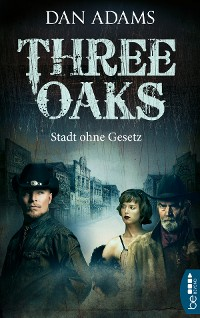 Cover Three Oaks - Stadt ohne Gesetz