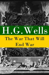 Cover War That Will End War (The original unabridged edition)