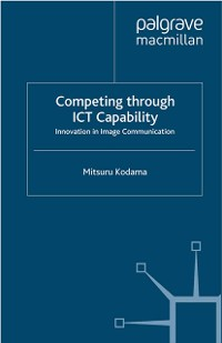 Cover Competing through ICT Capability