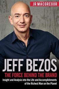 Cover Jeff Bezos: The Force Behind the Brand