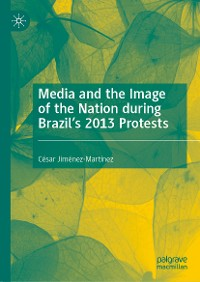 Cover Media and the Image of the Nation during Brazil's 2013 Protests