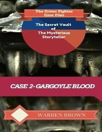 Cover Secret Vault of the Mysterious Storyteller: Case 2 Gargoyle Blood