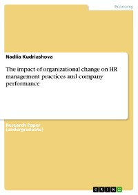 Cover The impact of organizational change on HR management practices and company performance