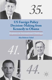 Cover US Foreign Policy Decision-Making from Kennedy to Obama