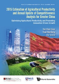Cover 2015 Estimation of Agricultural Productivity and Annual Update of Competitiveness Analysis for Greater China