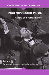 Cover Interrogating America through Theatre and Performance