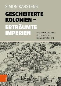 Cover Gescheiterte Kolonien – Erträumte Imperien
