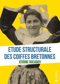 Cover Etude structurale des coiffes bretonnes