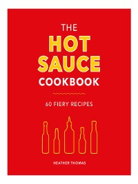 Cover The Hot Sauce Cookbook