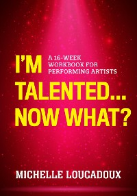 Cover I'm Talented... Now What?